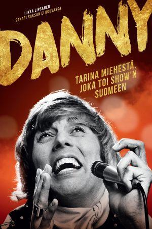 Danny laulaa lähikuvassa. Samannimisen dokumenttielokuvan juliste.