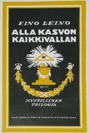 Omslaget till Eino Leinos verk Alla kasvon kaikkivallan.