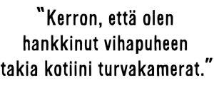 """Sami Koiviston sitaatti: """"Kerron, että olen hankkinut vihapuheen takia kotiini turvakamerat."""""""
