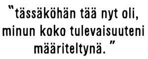 """Sami Koiviston sovittelukumppanin sitaatti: """"Tässäköhän tää nyt oli, minun koko tulevaisuuteni määriteltynä."""""""