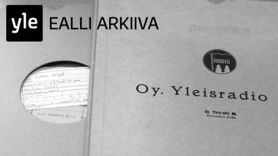 Ealli Arkiivan jakokuva - Yleisradion saamenkielisiä ääninauhoja.