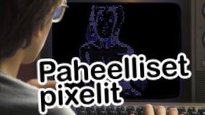 Paheelliset pikselit - nettipornon alkuvuodet