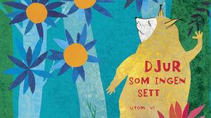"""Pärmbilden till Ulf Starks och Linda Bondestams barnbok """"Djur som ingen  sett utom vi""""."""