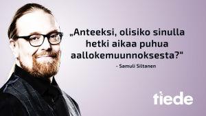 """Yle tiede blogisti Samuli Siltanen ja kuvassa teksti: """"anteeksi, olisiko teillä hetki aikaa puhua aallokemuunnoksesta?"""""""
