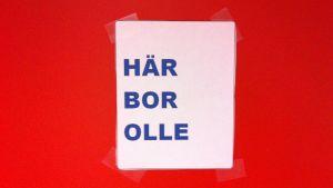 Olle Stenströms dörr på Kårkulla boende i Ekenäs.