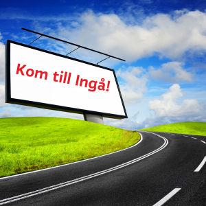 """En landsväg och en stor reklamskylt med texten """"Kom till Ingå""""."""