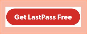 Kuvakaappaus LastPassista: Get LastPass Free -täppä.