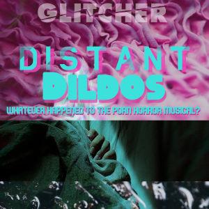 Plansch för föreställningen Distant Dildos - Whatever Happened to the Porn Horror Musical?