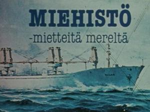 Miehistö -mietteitä mereltä -ohjelman tunnus.