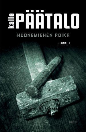 Kalle Päätalon romaani Huonemiehen poika uusintapainoksena.