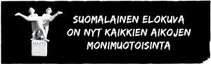 """Jussi-patsas ja teksti """"suomalainen elokuva on nyt kaikkien aikojen viihteellisintä."""""""