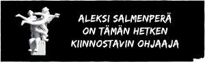 """Jussi-patsas ja teksti """"Aleksi Salmenperä on tämän hetken kiinnostavin ohjaaja."""""""