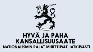 Suomen leijona & teksti: Hyvä ja paha kansallisuusaate – nationalismin rajat muuttuvat jatkuvasti