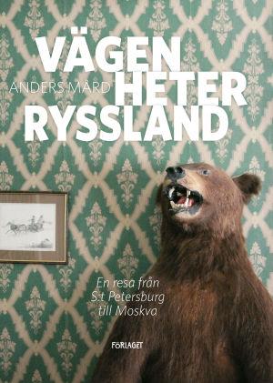 """Pärmbild till Anders Mårds bok """"Vägen heter Ryssland""""."""