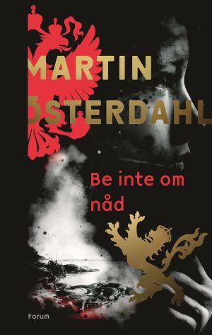 """Pärmbild till Martin Österdahls thriller """"Be inte om nåd""""."""