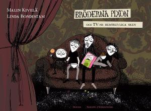 """Pärmen till bilderboken """"Bröderna Pixon och tv:ns hemtrevliga sken"""" av Malin Kivelä och Linda Bondestam."""