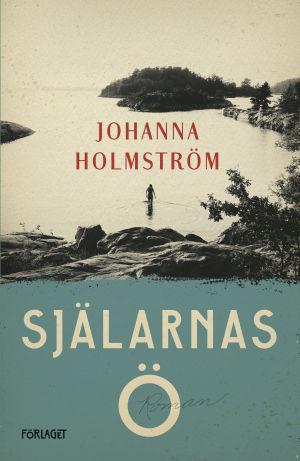 """Pärmbilden till Johanna Holmströms roman """"Själarnas ö""""."""