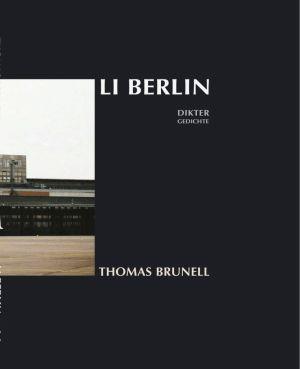 """Pärmbild till Thomas Brunells diktsamling """"Li Berlin""""."""
