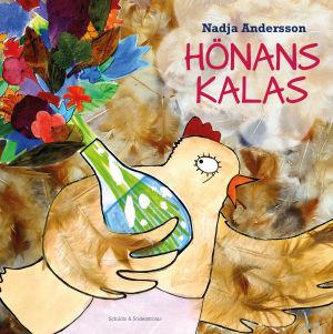 """Pärmen till Nadja Anderssons bilderbok """"Hönans kalas""""."""