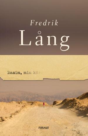 """Pärmbilden till Fredrik Långs roman """"Basim, min älskade""""."""