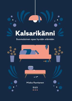 Pärmbild till Miska Rantanens bok Kalsarikännit.