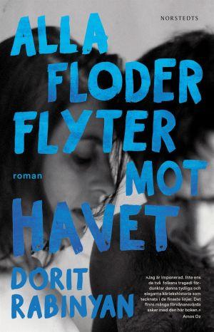 """Pärmen till Dorit Rabinyans roman """"Alla floder flyter till havet""""."""