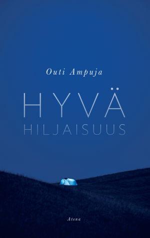 """Pärmen till Outi Ampujas bok """"Hyvä hiljaisuus""""."""