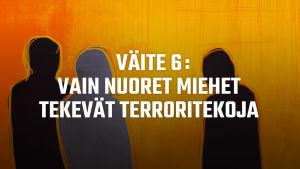 Otsikkokuva: Väite 6: Vain nuoret miehet tekevät terroritekoja