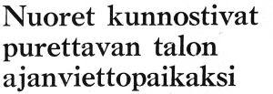 """Helsingin Sanomien otsikko """"Nuoret kunnostivat purettavan talon ajanviettopaikaksi"""" vuodelta 1968."""