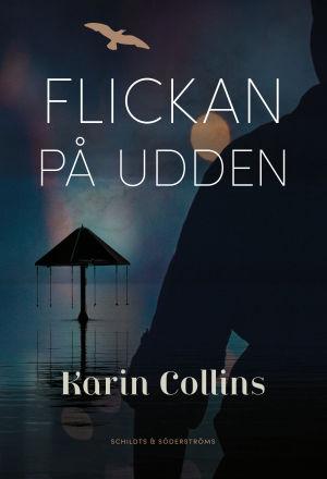 """Pärmen till Karin Collins bok """"Flickan på udden""""."""