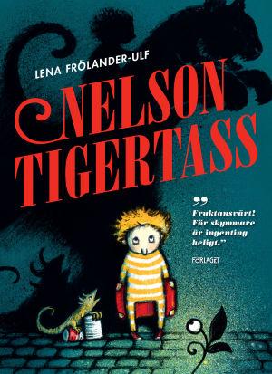 """Pärmen till Lena Frölander-Ulfs bok """"Nelson Tigertass""""."""