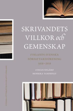 """Pärmen till jubileumshistoriken över Finlands svenska författareförening, """"Skrivandets villkor och gemenskap""""."""