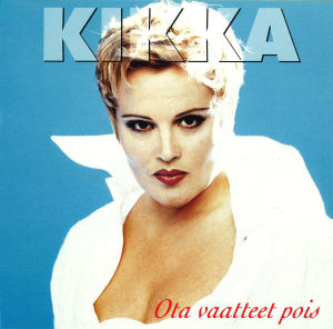 Kikan levynkansi: Ota vaatteet pois. Valkoinen teräväkauluksinen paita, Kikka katsoo kameraan tuimasti. Hänen hiuksensa ovat lyhyet.