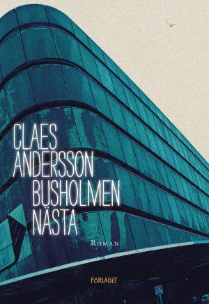 """Pärmen till Claes Anderssons bok """"Busholmen nästa""""."""