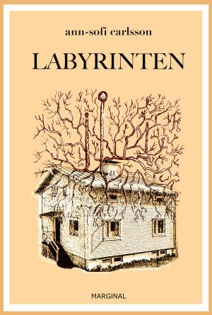 "Pärmen till Ann-Sofi Carlssons bok ""Labyrinten""."