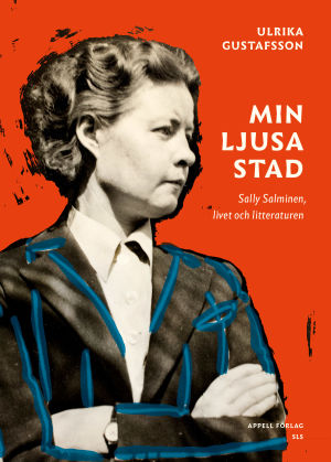 """Pärmen till Ulrika Gustafssons bok om Sally Salminen """"Min ljusa stad""""."""