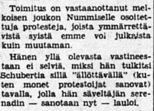 Uuden Suomen toimituksen kommentti yleisönosastokirjoituksiin, joita M. A. Nummisen Schubert-tulkinta Jatkoaika-ohjelmassa vuonna 1968 aiheutti.
