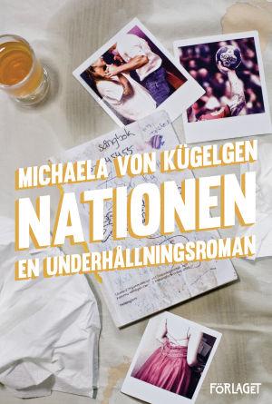 """Pärmen till Michaela von Kügelgens roman """"Nationen""""."""