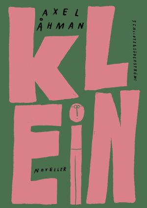 "Pärmen till Axel Åhmans bok ""Klein""."