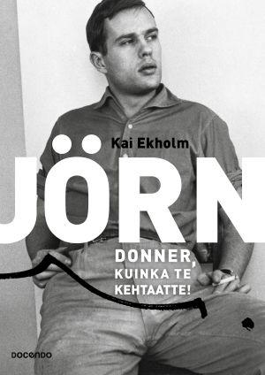 Pärmen till Kai Ekholms biografi över Jörn Donner.