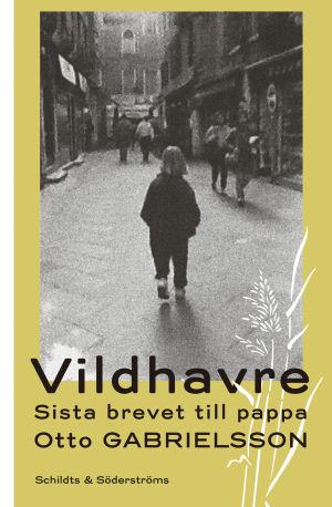 """Pärmen till Otto Gabrielssons roman """"Vildhavre""""."""