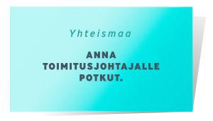 Yhteismaa kortti, jossa lukee: Anna yhtiösi toimitusjohtajalle potkut.