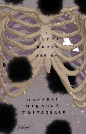 "Pärmen till Hannele Mikaela Taivassalos roman ""I slutet borde jag dö""."