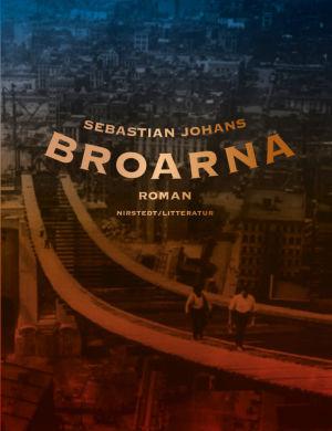 """Pärmen till Sebastian Johans bok """"Broarna""""."""