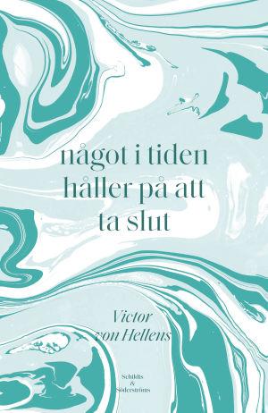 """Pärmen till Victor von Hellens diktverk """"något i tiden håller på att ta slut""""."""