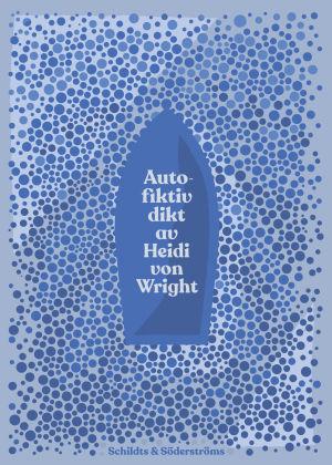 """Pärmen till Heidi von Wrights bok """"Autofiktiv dikt""""."""