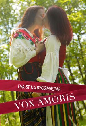 """Pärmen till Eva-Stina Byggmästars bok """"Vox amoris""""."""