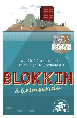 """Pärmen till Arndís Þórarinsdóttirs och Hulda Sigrún Bjarnadóttirs bok """"Blokkin á heimsenda""""."""