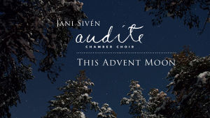 Audite / This Advent Moon