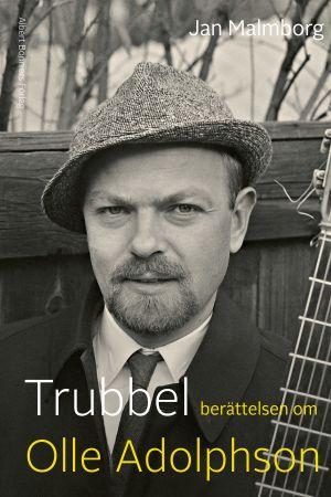 Trubbel - berättelsen om Olle Adolphson (omslag)